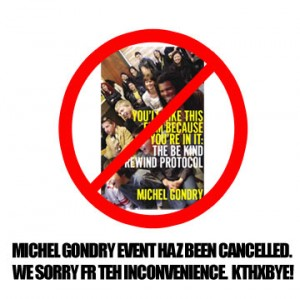 Michel Gondry Event Cancelled