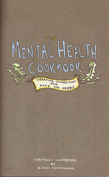6c4d0e32cd 3 Mental Health Cookbook  Creating Connection With Foods and Herbs by H.  Finn Cunningham (Needles and Pens)  7.00 – Starter guide to all sorts of  diy ...