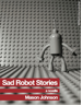 sadrobotstories