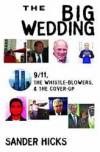 Big Wedding: 911 Whistle Blowers and the Cover Up