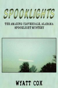 Spooklights: Amazing Cloverdale Alabama Spooklight Mystery