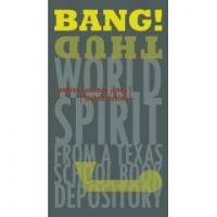 Bang! Thud: World Spirit from a Texas School Book Depository