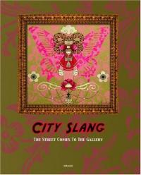 City Slang: Street Comes to the Gallery
