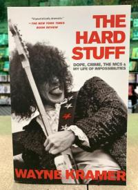Hard Stuff: Dope,the  Crime MC5, and My Life of Impossibilities