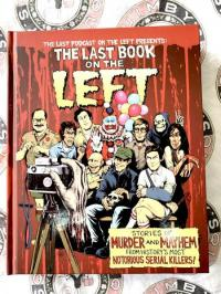 Last Book on the Left: Stories of Murder and Mayhem from History's Most Notorious Serial Killers