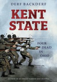 Kent State: Four Dead in Ohio WITH SIGNED BOOKPLATE by Derf Backderf to celebrate virtual event 9/24/20