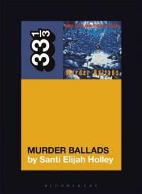 33 1/3 Presents Nick Cave and the Bad Seeds' Murder Ballads