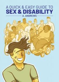 Quick & Easy Guide to Sex & Disability