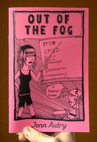 Out of the Fog: PTSD, CPTSD, Acute Stress Disorder, Depression,A  Codepency Radical Guide