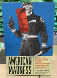 American Madness: The Story of the Phantom Patriot and How Conspiracy