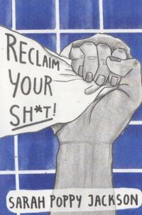 Reclaim Your Sh*t