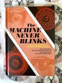 Machine Never Blinks: A Graphic History of Spying and Surveillance