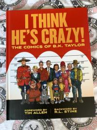 I Think He's Crazy: The Comics of B.K. Taylor - Ripped From the Pages of National Lampoon