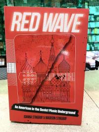 Red Wave: An American in the Soviet Music Underground