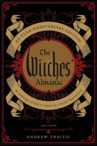 Witches' Almanac 50 Year Anniversary Edition: An Anthology of Half a Century of Collected Magical Lore