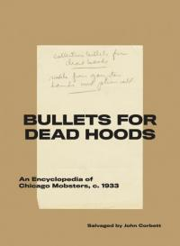 Bullets for Dead Hoods: An Encyclopedia of Chicago Mobsters, c. 1933