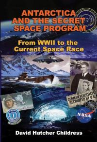 Antarctica and the Secret Space Program: From WWII to the Current Space Race