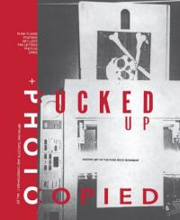 Fucked Up + Photocopied : Instant Art of the Punk Rock Movement: 20th Anniversary Edition
