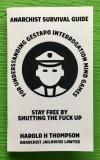 Anarchist Survival Guide for Understanding Gestapo Swine Interrogation Mind Games Stay Free by Shutting the Fuck Up!