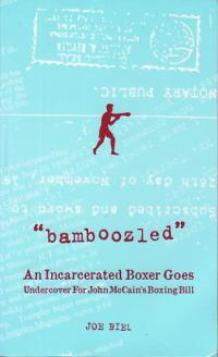 Bamboozled An Incarcerated Boxer Goes Undercover for John McCains Boxing Bill