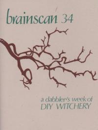 Brainscan #34 A Dabbler's Week of DIY Witchery