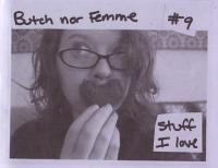 Butch Nor Femme #9 Stuff I Love
