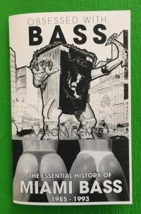 Obsessed With Bass the Essential History of Miami Bass 1985 - 1993