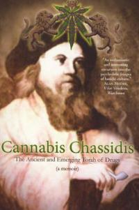 Cannabis Chassidis the Ancient and Emerging Torah of Drugs