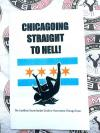 Chicagoing Straight to Hell! The Unofficial Secret Insider Guide to Nonexistent Chicago Tours