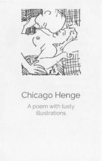 Chicago Henge: A Poem with Lusty Illustrations