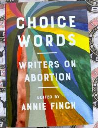Choice Words: Writers on Abortion