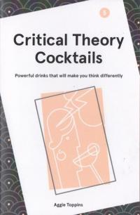 Critical Theory Cocktails #5