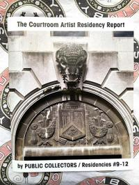 Courtroom Artist Residency Report Residencies #9-12