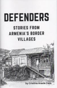 Defenders: Stories From Armenia's Border Villages