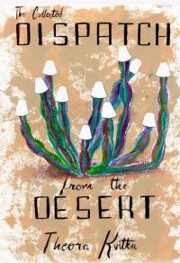 Collected Dispatch From the Desert