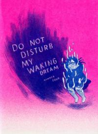 Do Not Disturb My Waking Dream #4