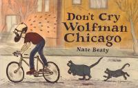 Dont Cry Wolfman Chicago
