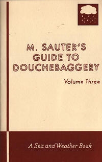 M Sauters Guide to Douchebaggery #3