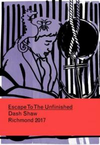 Escape to the Unfinished