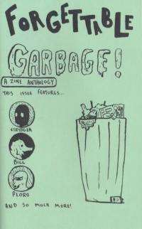 Forgettable Garbage! A Zine Anthology
