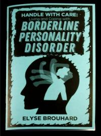 Handle With Care: Living and Coping With Borderline Personality Disorder by Elyse Brouhard