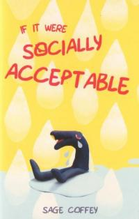 If It Were Socially Acceptable