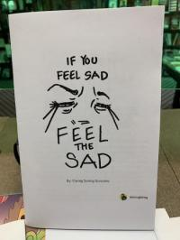 If You Feel Sad Feel the Sad