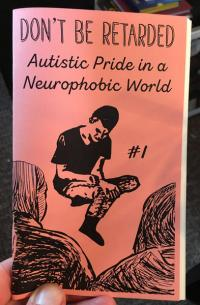 Don't Be Retarded: Autistic Pride in a Neurophobic World