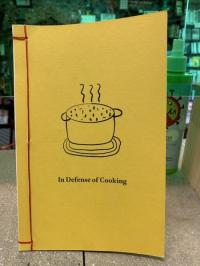 In Defense of Cooking / In Defense of Baking