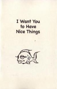 I Want You to Have Nice Things