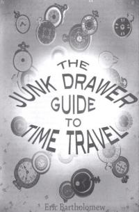 Junk Drawer Zine #10 The Junk Drawer Guide To Time Travel
