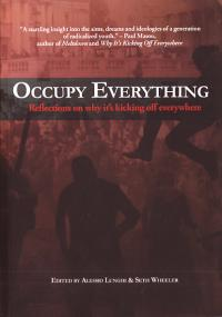 Occupy Everything Reflections On Why Its Kicking Off Everywhere