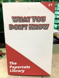 "<span class=""highlight"">Papercuts Library</span> #1 What You Don't Know"