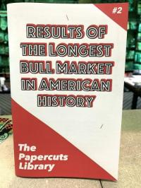 "<span class=""highlight"">Papercuts Library</span> #2 Results of the Longest Bull Market in American History"